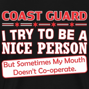 Coast Guard Nice Person My Mouth Doesnt Cooperate - Men's Premium T-Shirt