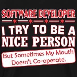 Software Develop Nice Persn Mouth Doesnt Cooperate - Men's Premium T-Shirt