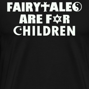 Fairytales Are For Children - Men's Premium T-Shirt