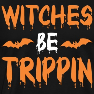 Witches Be Trippin Halloween - Men's Premium T-Shirt