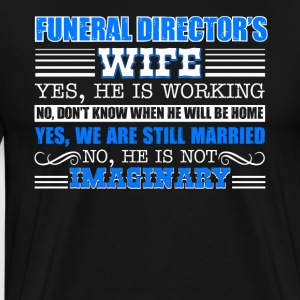 Funeral Director Wife Shirt - Men's Premium T-Shirt