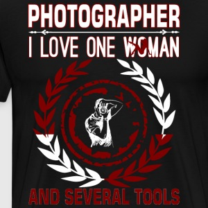 Photographer I Love One Woman Several Tools - Men's Premium T-Shirt