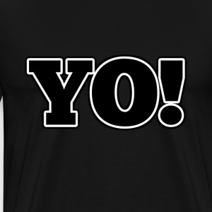 Yo! - Men's Premium T-Shirt
