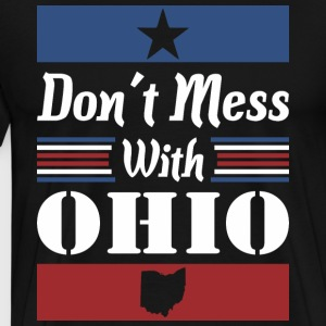 Dont Mess With Ohio - Men's Premium T-Shirt