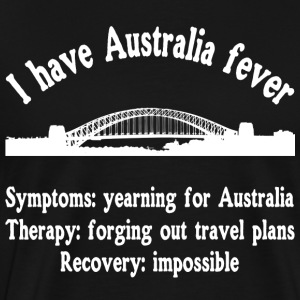 I have Australia fever - Sydney - traveling - Men's Premium T-Shirt