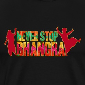 NEVER STOP BHANGRA - Men's Premium T-Shirt
