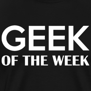 Geek Of The Week - Men's Premium T-Shirt