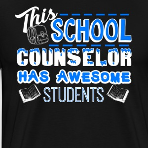 School Counselor Has Awesome Student Shirt - Men's Premium T-Shirt