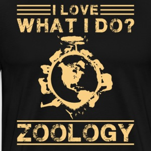 I Love What I Do Zoology Shirt - Men's Premium T-Shirt
