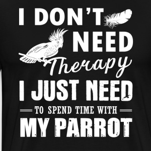 Parrot Therapy Shirt - Men's Premium T-Shirt