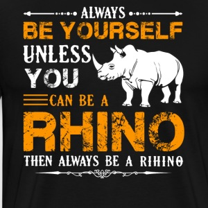 Always Be A Rhino Shirt - Men's Premium T-Shirt