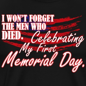 Wont Forget Men Died Celebrating 1st Memorial Day - Men's Premium T-Shirt