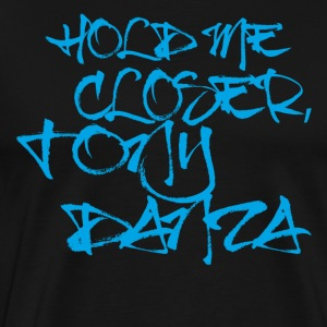 Hold me closer tony danza - Men's Premium T-Shirt