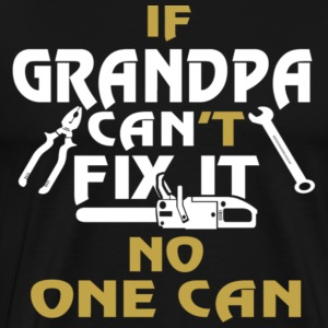 GRANDPA CAN FIX IT - Men's Premium T-Shirt