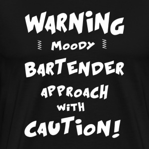 CAUTION MOODY BARTENDER - Men's Premium T-Shirt