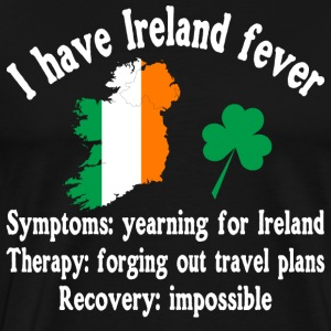 I have Ireland fever - Men's Premium T-Shirt