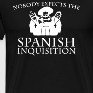 Nobody Expects The Spanish Inquisition - Men's Premium T-Shirt