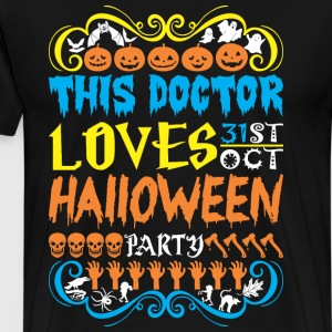 This Doctor Loves 31st Oct Halloween Party - Men's Premium T-Shirt