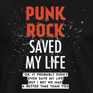 Punkrock saved my life - Funny quote Shirt - Men's Premium T-Shirt