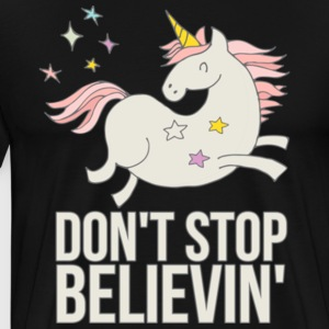Unicorn Don't Stop Believin' Gift Shirt Limited - Men's Premium T-Shirt