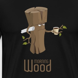 Morning wood - Men's Premium T-Shirt