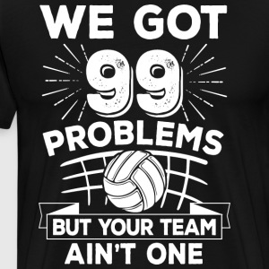 Volleyball/Volley Ball/99 Problems/Team/Player - Men's Premium T-Shirt