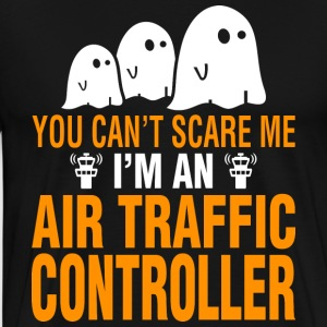 You Cant Scare Me Air Traffic Controller Halloween - Men's Premium T-Shirt