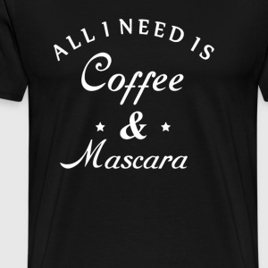 All i need is coffee and mascara - Men's Premium T-Shirt
