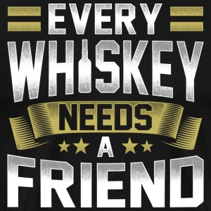 Every whiskey whisky needs a drinking friend - Men's Premium T-Shirt