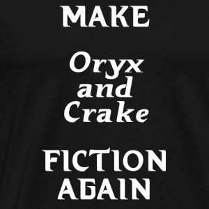 Make Oryx and Crake Fiction Again - Men's Premium T-Shirt