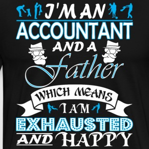 Im Accountant Father Which Means I Am Exhausted - Men's Premium T-Shirt