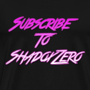 Subscribe To ShadoxZero - Men's Premium T-Shirt