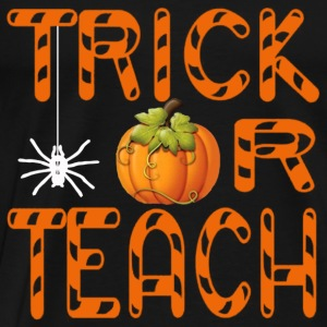 Teacher Halloween Trick Or Teach - Men's Premium T-Shirt
