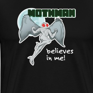 Mothman Believes in Me! | Point Pleasant, WV - Men's Premium T-Shirt