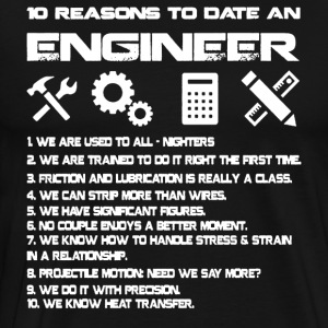 10 Reasons To Be With An Engineer - Men's Premium T-Shirt