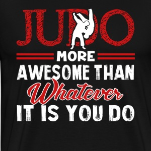 JUDO MORE AWESOME MARTIAL ARTS SHIRT - Men's Premium T-Shirt