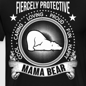 Caring Loving Proud Fun Happy Mama Bear T Shirt - Men's Premium T-Shirt