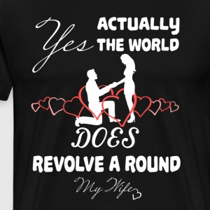 Revolve A Round My Wife T Shirt - Men's Premium T-Shirt
