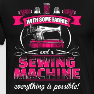 Everything is possible - Sewing - Men's Premium T-Shirt