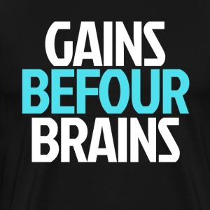 Gains Before Brains (Blue) - Men's Premium T-Shirt