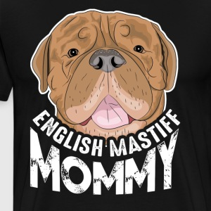 English Mastiff Mommy Shirt - Men's Premium T-Shirt