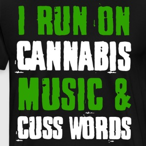 I Run On Cannabis Music and cuss words t-shirts - Men's Premium T-Shirt