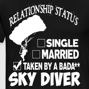 I'm Already Taken By A Skydiver T Shirt - Men's Premium T-Shirt