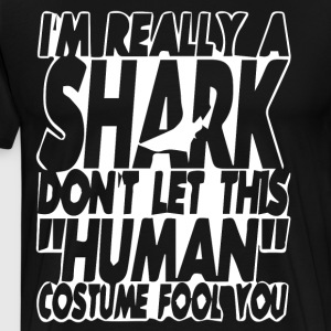 i'm really a shark don't let this human custume fo - Men's Premium T-Shirt