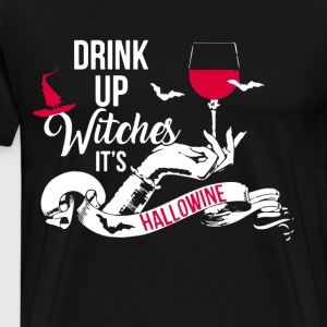 DRINK UP WITCHES IT S HALLOWINE T-SHIRTS - Men's Premium T-Shirt