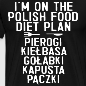 i m on the polish food diet plan pierogi kielbasa - Men's Premium T-Shirt