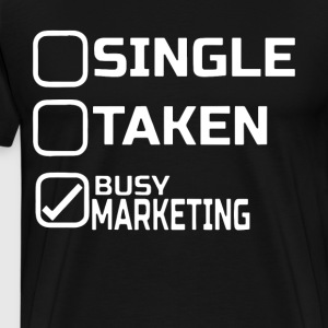 single taken busy marketing t-shirts - Men's Premium T-Shirt