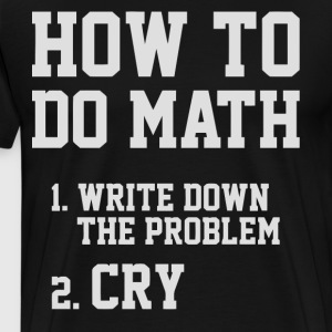 How to do Math - Men's Premium T-Shirt