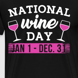 NATIONAL WINE DAY JAN 1 DEC 31 t-shirts - Men's Premium T-Shirt