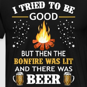 The bonfire was lit and there was Beer - Men's Premium T-Shirt